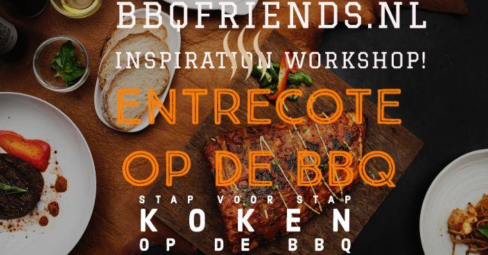 Entrecote van de BBQ - Super malse Entrecote van de Barbecue - BBQ Workshop - Stap voor Stap koken op de Barbecue - www.BBQfriends.nl